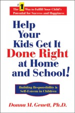HELP YOUR KIDS GET IT DONE RIGHT AT HOME AND AT SCHOOL