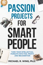 PASSION PROJECTS FOR SMART PEOPLE