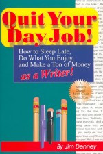 QUIT YOUR DAY JOB!