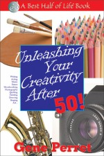 UNLEASHING YOUR CREATIVITY AFTER 50