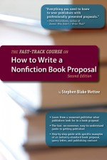 FAST TRACK COURSE ON HOW TO WRITE A NONFICTION BOOK PROPOSAL
