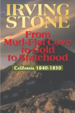 FROM MUD-FLAT COVE TO GOLD STATEHOOD