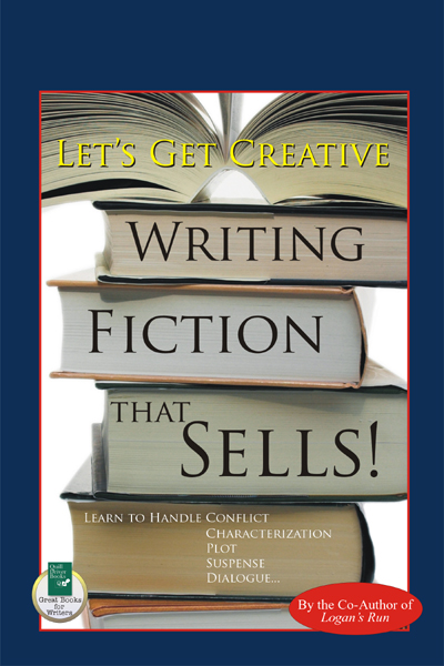LETS GET CREATIVE: WRITING FICTION THAT SELLS