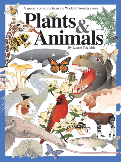 WORLD OF WONDERS: PLANTS & ANIMALS